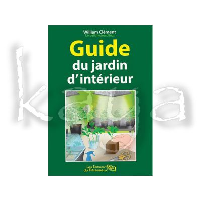 Guide du jardin d 39 int rieur william cl ment kaya for Interieur online shop